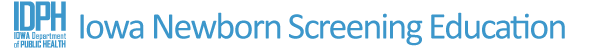 Iowa Newborn Screening Education