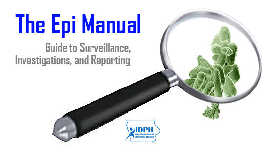 The Epi Manual: Guide to Surveillance, Investigations, and Reporting